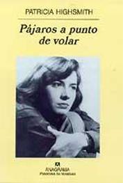Libros: PÁJAROS A PUNTO DE VOLAR (Patricia Highsmith)