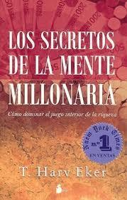 Libros: LOS SECRETOS DE LA MENTE MILLONARIA (T. Harv Eker)