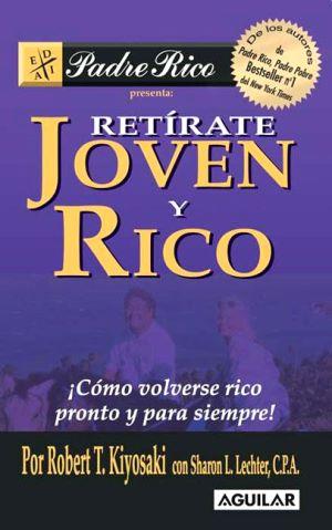 Libros: RETÍRATE JOVEN Y RICO (Robert Kiyosaki)